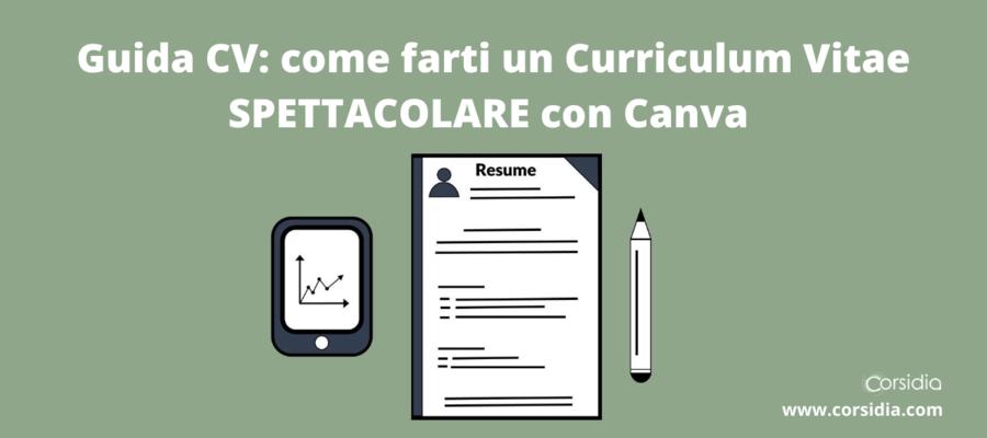Guida CV: come fare un Curriculum SPETTACOLARE con Canva