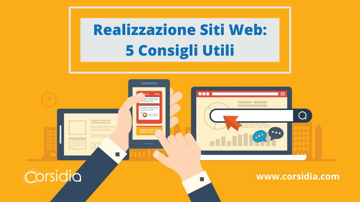 Realizzazione Siti Web: 5 Consigli Utili