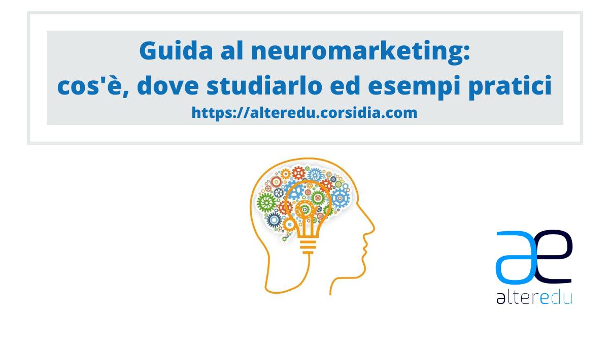 Neuromarketing: cos'è, dove studiarlo ed esempi pratici