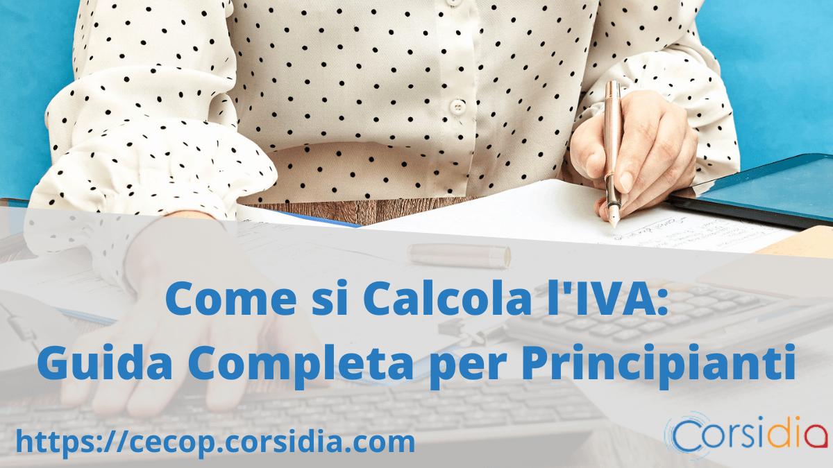 Come si Calcola l'IVA: Guida Completa per Principianti